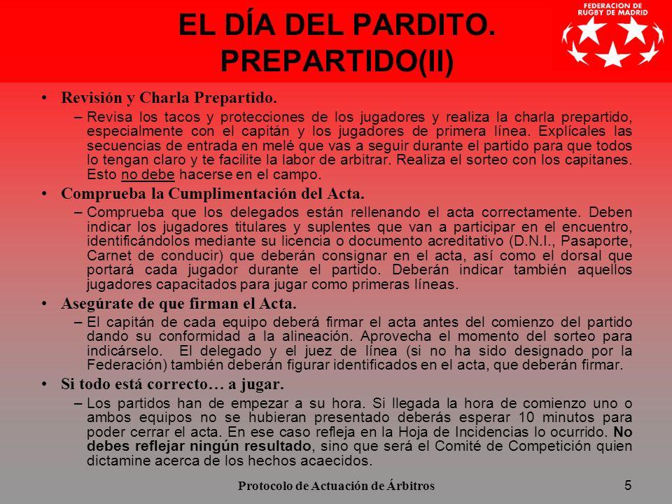Protocolo de Actuación de Árbitros6 DURANTE EL PARTIDO Muéstrate tranquilo.