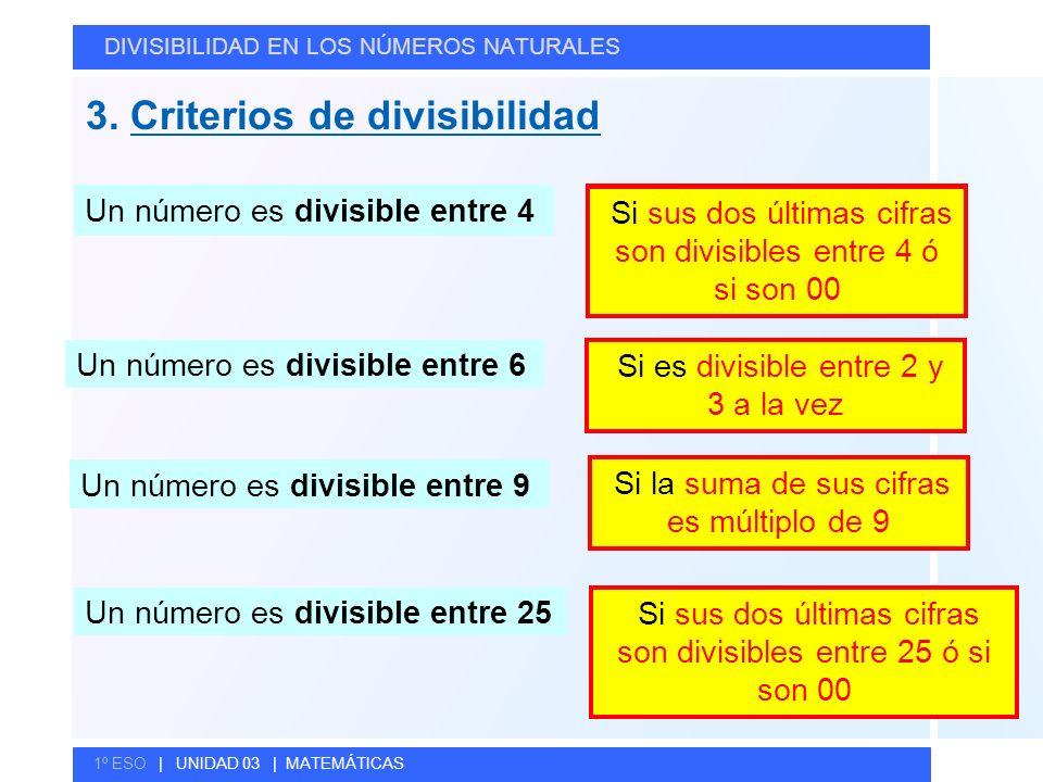 © GELV 3. Criterios de divisibilidad DIVISIBILIDAD EN LOS NÚMEROS NATURALES 1º ESO | UNIDAD 03 | MATEMÁTICAS Un número es divisible entre 6 Si es divi