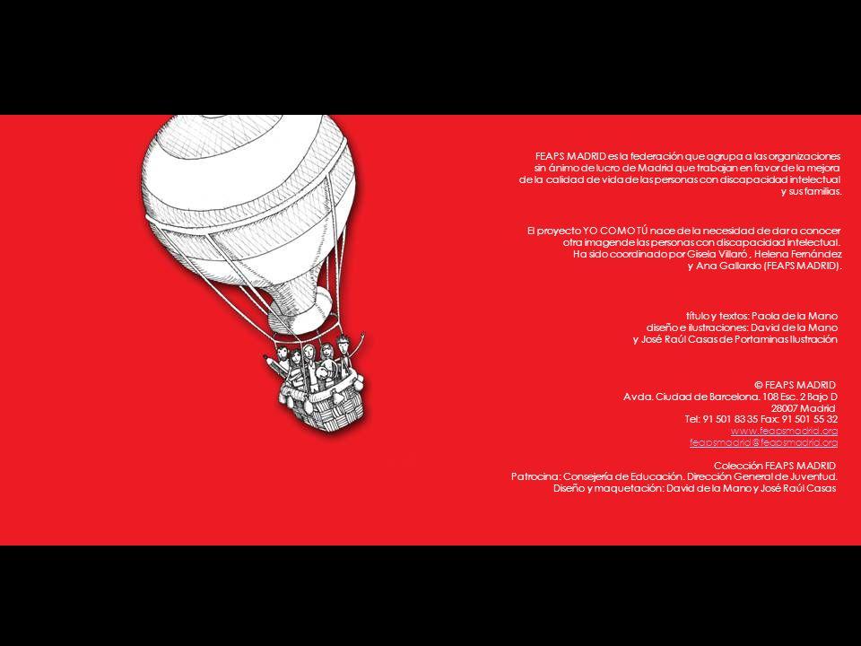 título y textos: Paola de la Mano diseño e ilustraciones: David de la Mano y José Raúl Casas de Portaminas Ilustración © FEAPS MADRID Avda.