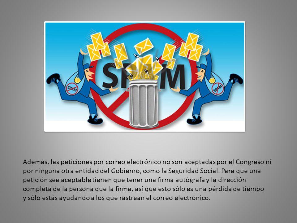 Además, las peticiones por correo electrónico no son aceptadas por el Congreso ni por ninguna otra entidad del Gobierno, como la Seguridad Social. Par