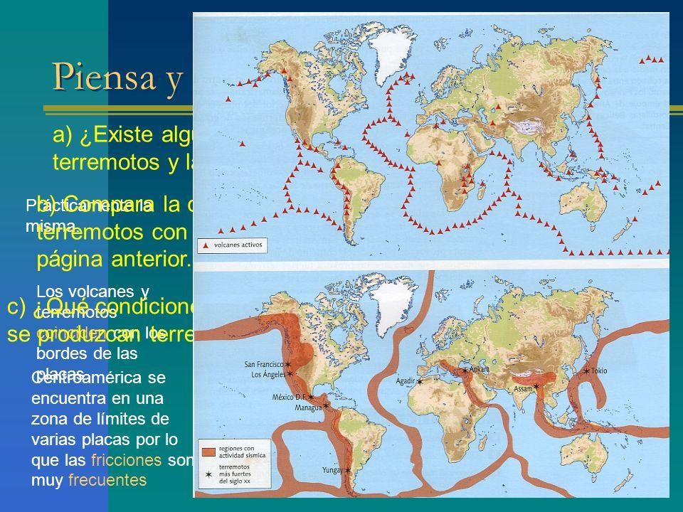 Piensa y responde. Página 99 a) ¿Existe alguna coincidencia entre la localización de los terremotos y la de los volcanes en al corteza Prácticamente l