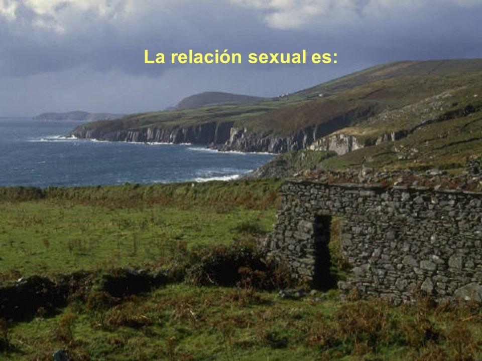 La relación sexual es:
