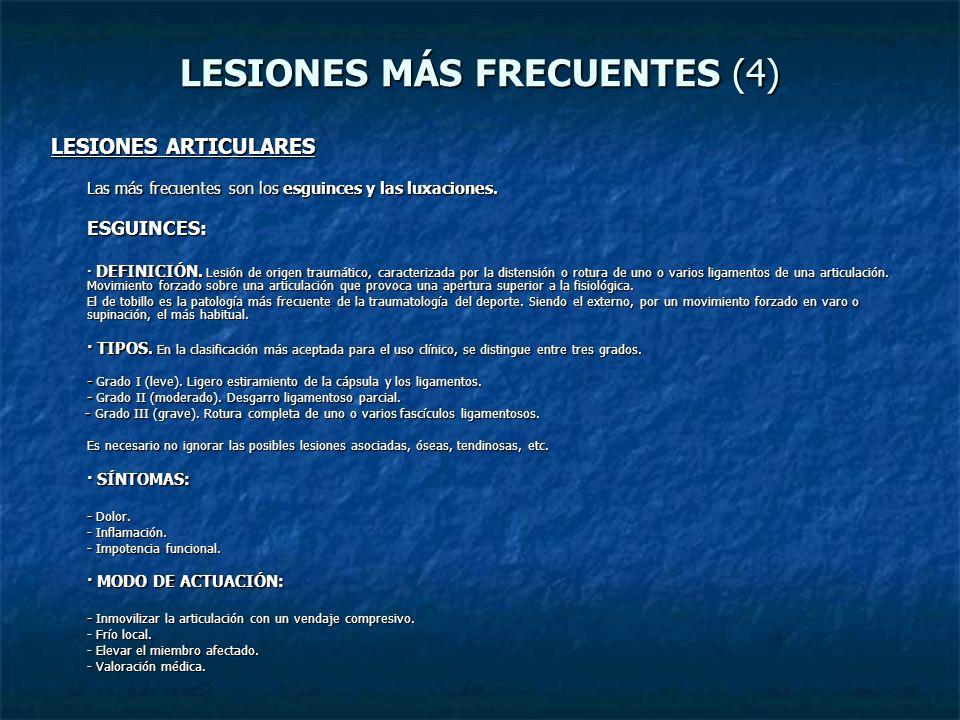 LESIONES MÁS FRECUENTES (4) LESIONES ARTICULARES Las más frecuentes son los esguinces y las luxaciones. ESGUINCES: · DEFINICIÓN. Lesión de origen trau