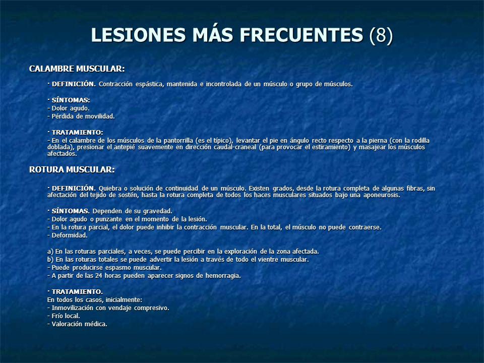 LESIONES MÁS FRECUENTES (8) CALAMBRE MUSCULAR: · DEFINICIÓN. Contracción espástica, mantenida e incontrolada de un músculo o grupo de músculos. · SÍNT