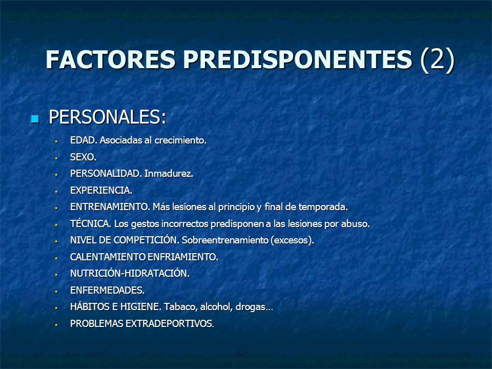 FACTORES PREDISPONENTES (2) FACTORES PREDISPONENTES (2) PERSONALES: PERSONALES: EDAD. Asociadas al crecimiento. EDAD. Asociadas al crecimiento. SEXO.