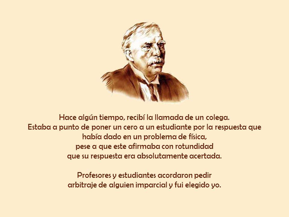 Sir Ernest Rutherford, presidente de la Sociedad Real Británica y Premio Nobel de Química en 1908, contaba la siguiente anécdota: