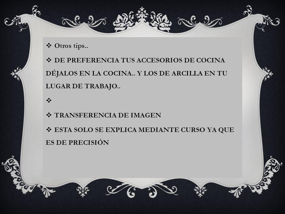 Otros tips..DE PREFERENCIA TUS ACCESORIOS DE COCINA DÉJALOS EN LA COCINA..