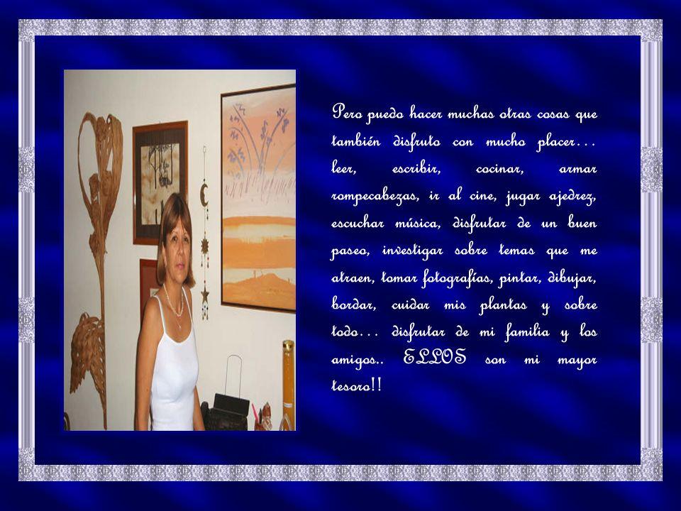 Quién soy? Mi nombre es Luisa Amelia, venezolana, de 48 años; trabajaba como profesora, me deleite en ello durante 25 hermosos años…; disfrutaba: cami