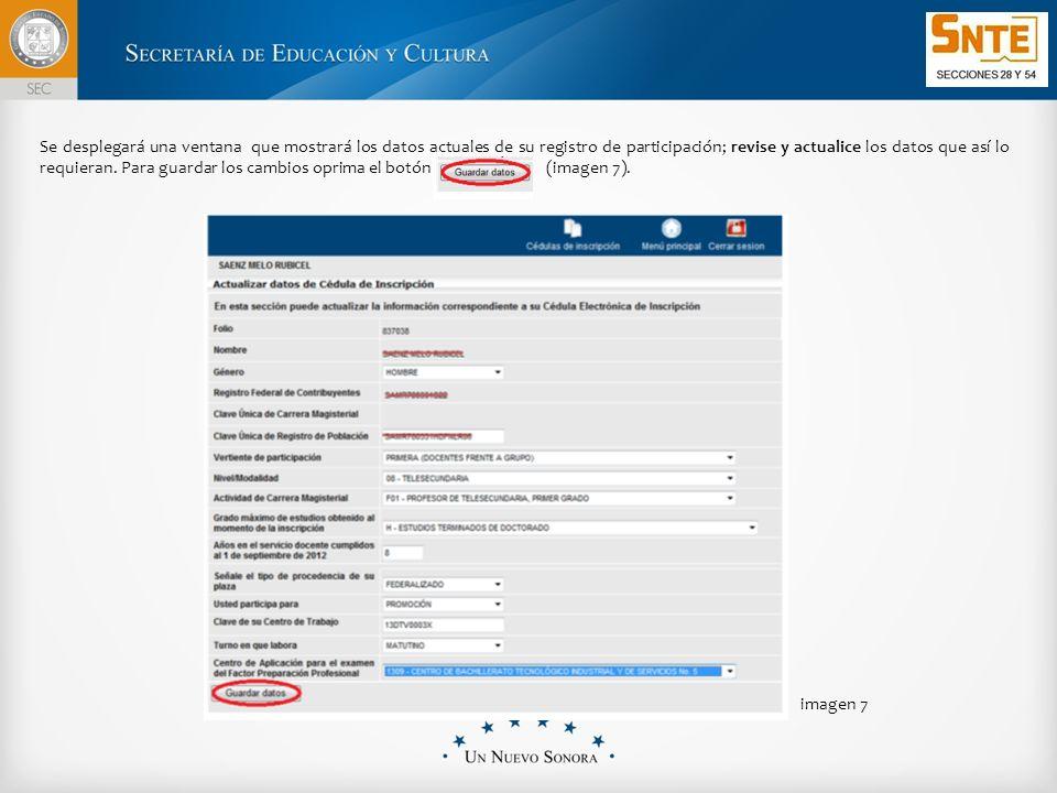 Se desplegará una ventana que mostrará los datos actuales de su registro de participación; revise y actualice los datos que así lo requieran.