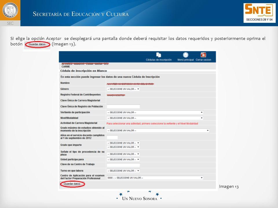 Si elige la opción Aceptar se desplegará una pantalla donde deberá requisitar los datos requeridos y posteriormente oprima el botón (imagen 13).