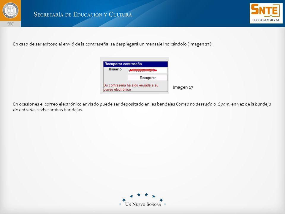 En caso de ser exitoso el envió de la contraseña, se desplegará un mensaje indicándolo (imagen 27).