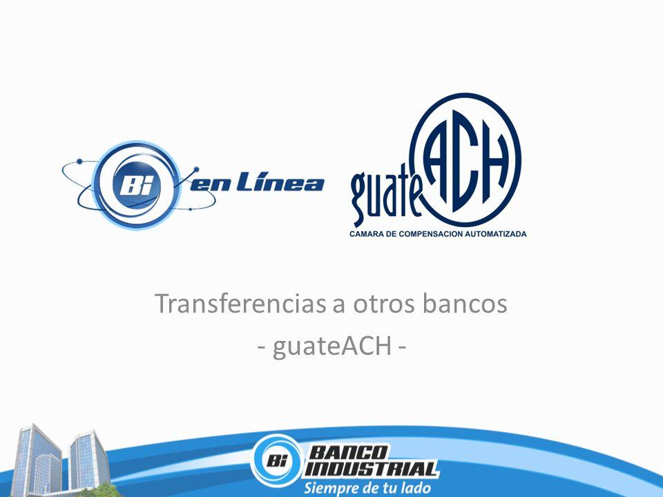 Transferencias a otros bancos - guateACH -