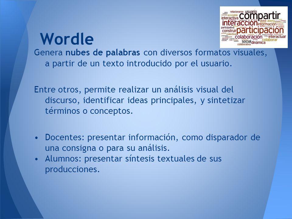 Wordle Genera nubes de palabras con diversos formatos visuales, a partir de un texto introducido por el usuario. Entre otros, permite realizar un anál