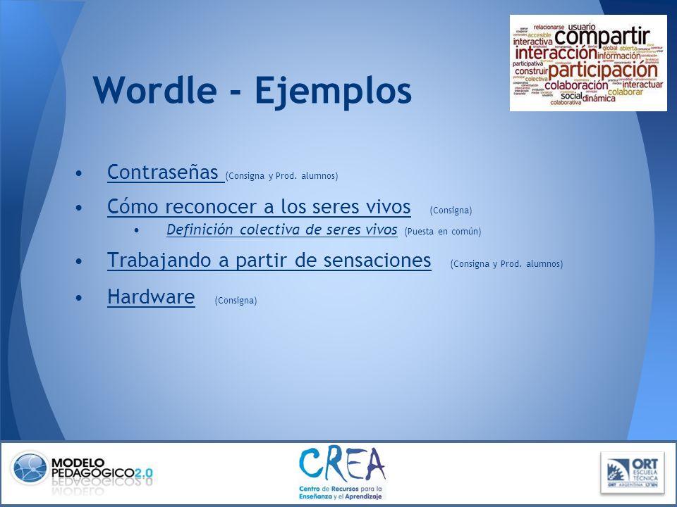 Wordle - Ejemplos Contraseñas (Consigna y Prod. alumnos) Contraseñas Cómo reconocer a los seres vivos (Consigna) Cómo reconocer a los seres vivos Defi