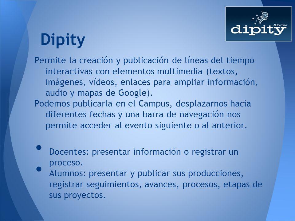 Dipity Permite la creación y publicación de líneas del tiempo interactivas con elementos multimedia (textos, imágenes, vídeos, enlaces para ampliar in