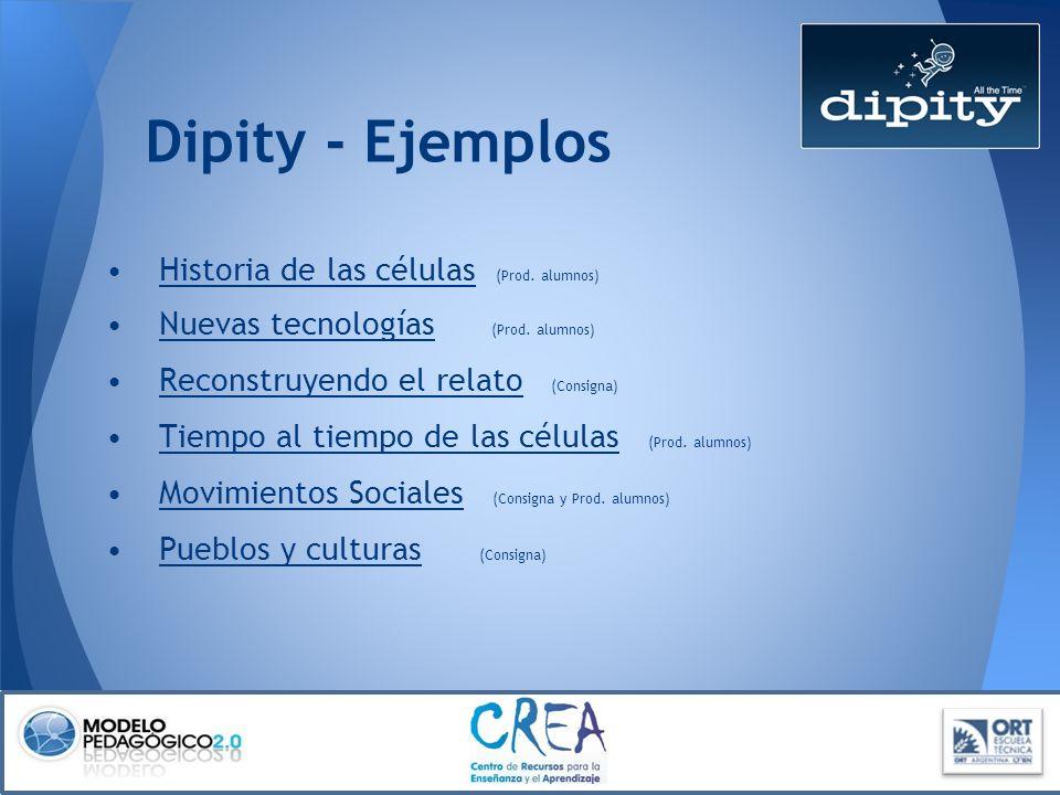 Dipity - Ejemplos Historia de las células (Prod. alumnos) Historia de las células Nuevas tecnologías (Prod. alumnos) Nuevas tecnologías Reconstruyendo