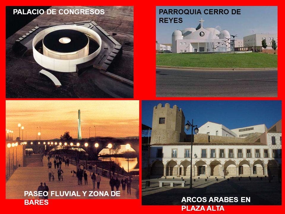 PALACIO DE CONGRESOSPARROQUIA CERRO DE REYES ARCOS ARABES EN PLAZA ALTA PASEO FLUVIAL Y ZONA DE BARES