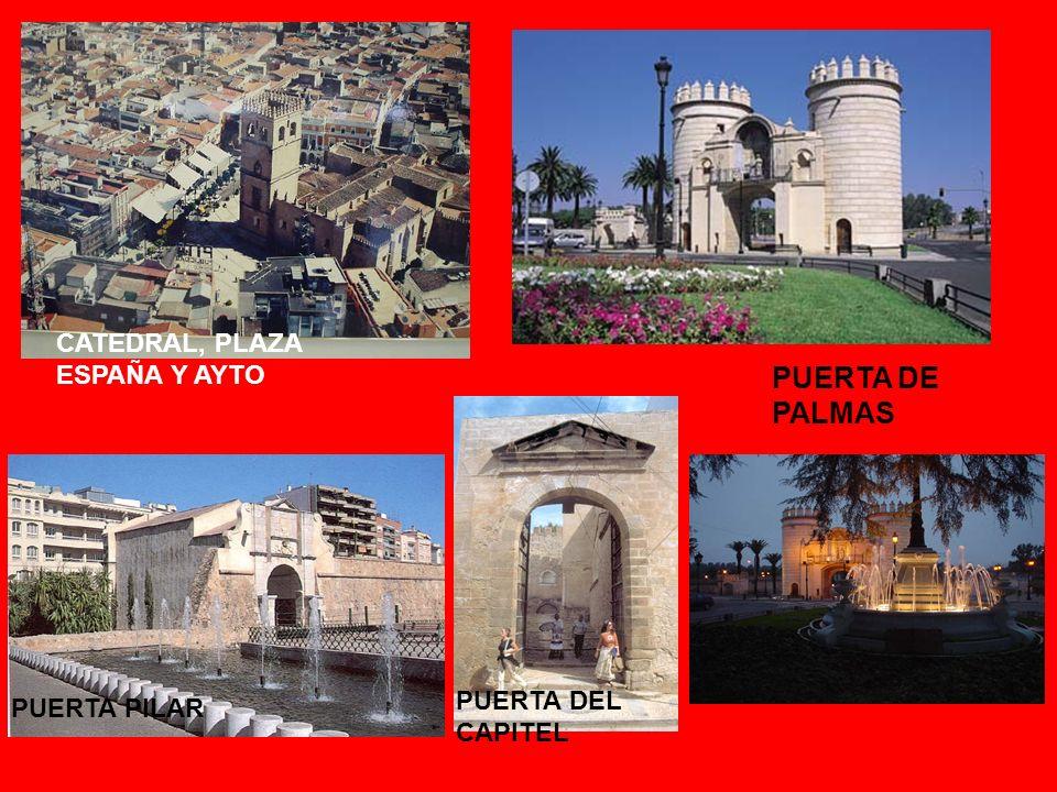CATEDRAL, PLAZA ESPAÑA Y AYTO PUERTA PILAR PUERTA DEL CAPITEL PUERTA DE PALMAS