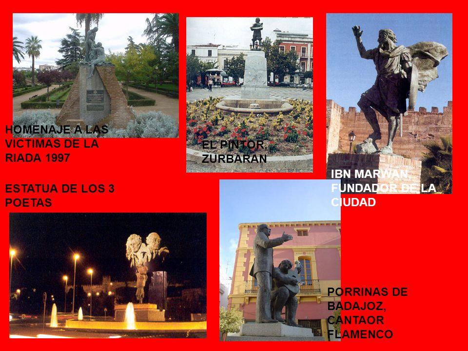 IBN MARWAN, FUNDADOR DE LA CIUDAD PORRINAS DE BADAJOZ, CANTAOR FLAMENCO ESTATUA DE LOS 3 POETAS HOMENAJE A LAS VICTIMAS DE LA RIADA 1997 EL PINTOR, ZURBARAN