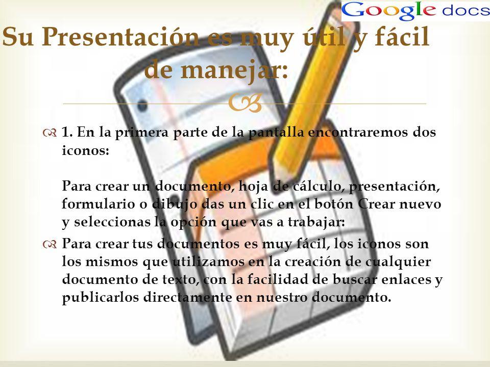 1. En la primera parte de la pantalla encontraremos dos iconos: Para crear un documento, hoja de cálculo, presentación, formulario o dibujo das un cli