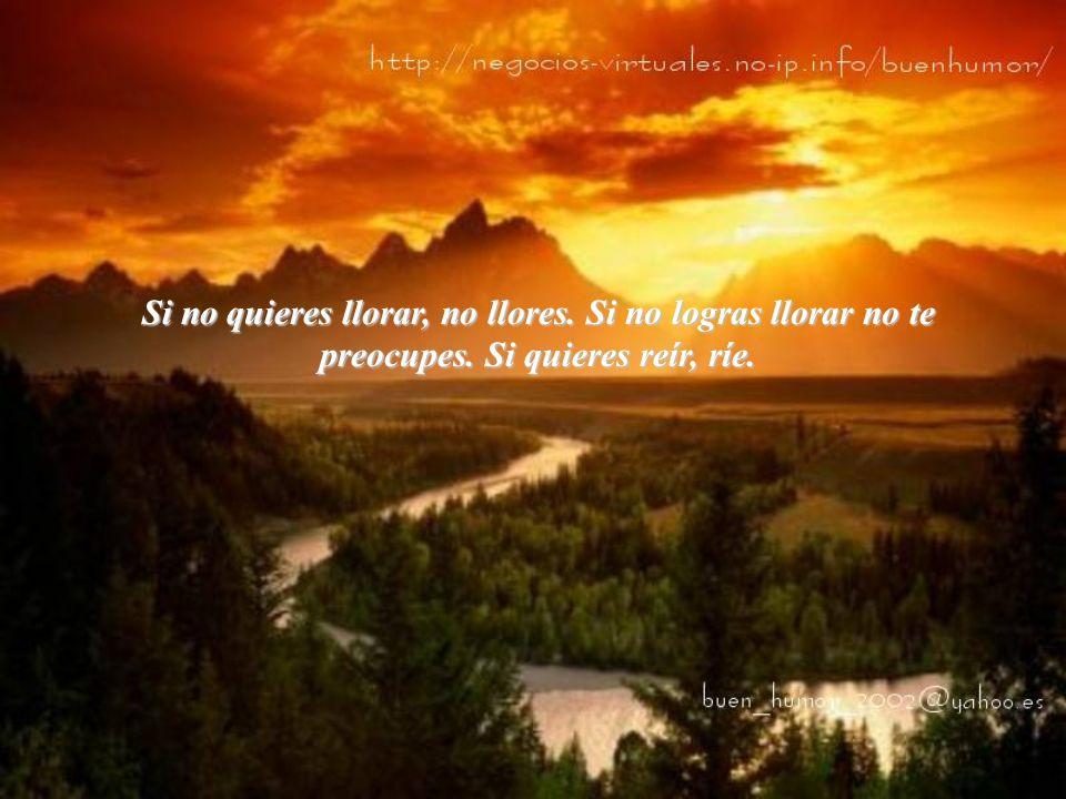 Si muero antes que tú, hazme un favor: llora cuanto quieras, pero no te enojes con Dios por haberme llevado.