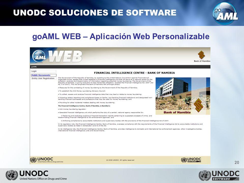 20 UNODC SOLUCIONES DE SOFTWARE goAML WEB – Aplicación Web Personalizable