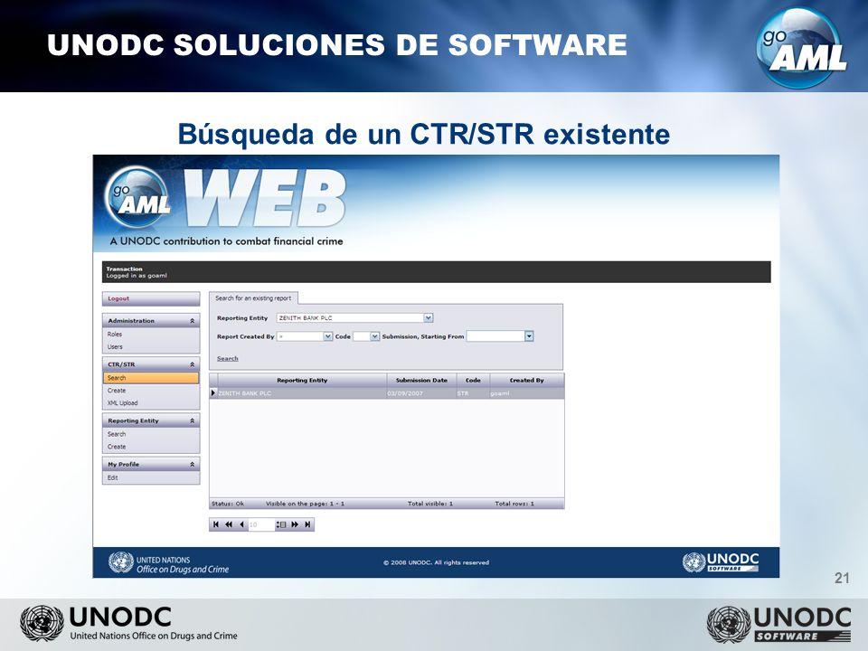 21 UNODC SOLUCIONES DE SOFTWARE Búsqueda de un CTR/STR existente