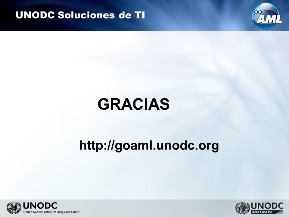UNODC Soluciones de TI GRACIAS http://goaml.unodc.org