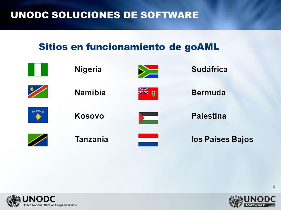 3 UNODC SOLUCIONES DE SOFTWARE Sitios en funcionamiento de goAML Nigeria Sudáfrica Namibia Bermuda Kosovo Palestina Tanzania los Países Bajos