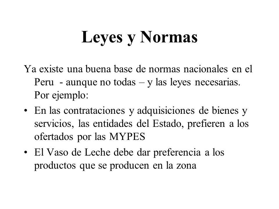 Leyes y Normas Ya existe una buena base de normas nacionales en el Peru - aunque no todas – y las leyes necesarias. Por ejemplo: En las contrataciones