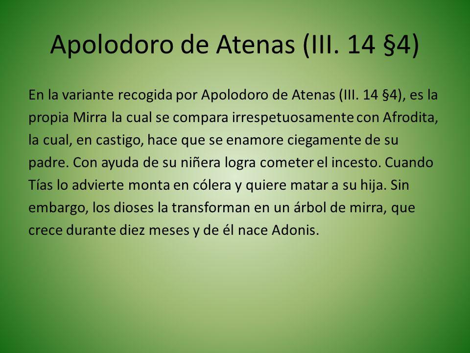 Apolodoro de Atenas (III.14 §4) En la variante recogida por Apolodoro de Atenas (III.
