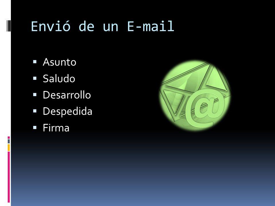 E-mail Utilizar el campo Subject.(ASUNTO) Ser conciso.