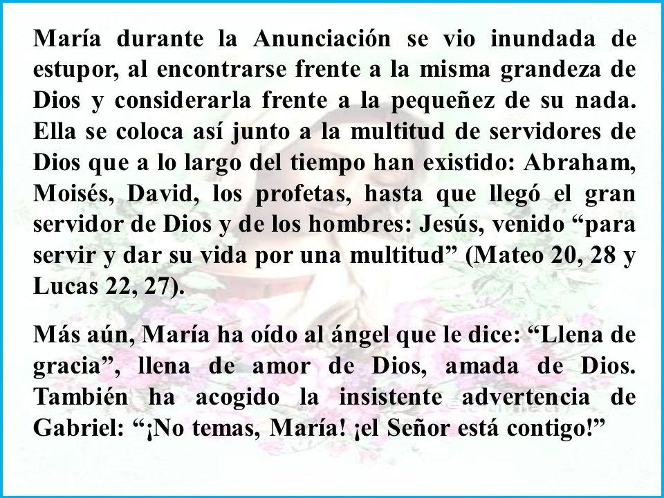 La Anunciación culmina con la respuesta de María al ángel: Aquí está la esclava del Señor. Hágase en mí, según tu palabra. Enviada desde el Cielo la g