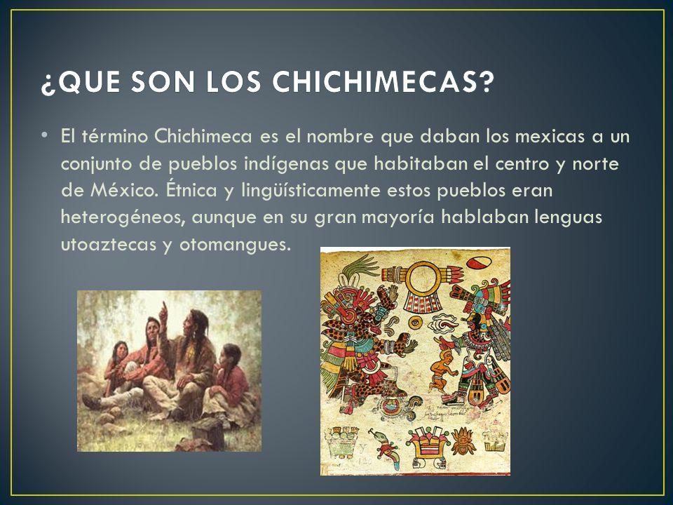 El término Chichimeca es el nombre que daban los mexicas a un conjunto de pueblos indígenas que habitaban el centro y norte de México. Étnica y lingüí