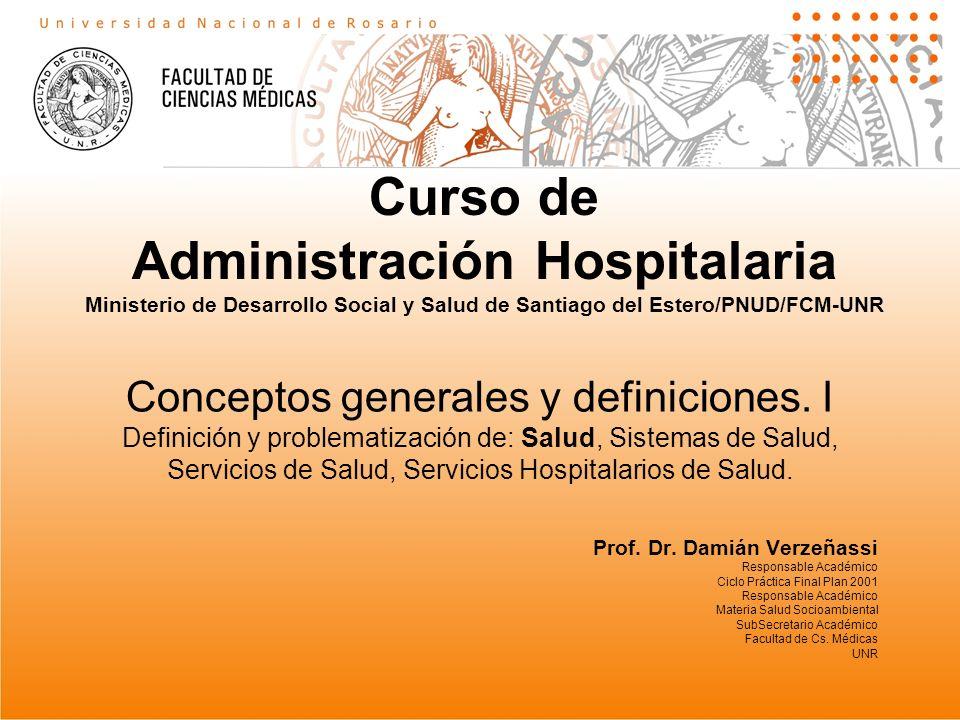 Conceptos generales y definiciones. I Definición y problematización de: Salud, Sistemas de Salud, Servicios de Salud, Servicios Hospitalarios de Salud