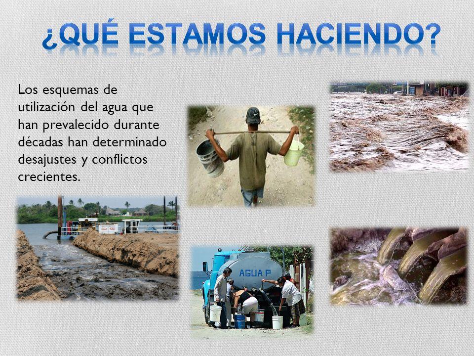 Los esquemas de utilización del agua que han prevalecido durante décadas han determinado desajustes y conflictos crecientes.