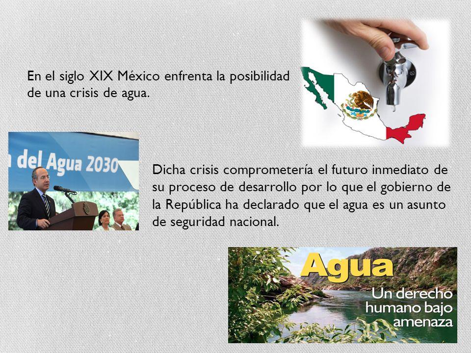 En el siglo XIX México enfrenta la posibilidad de una crisis de agua. Dicha crisis comprometería el futuro inmediato de su proceso de desarrollo por l