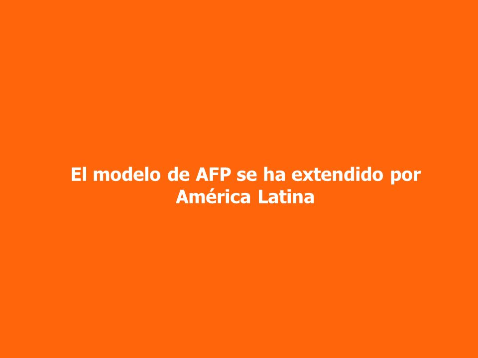El modelo de AFP se ha extendido por América Latina
