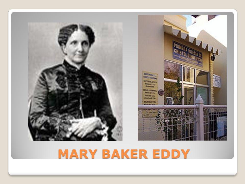MARY BAKER EDDY MARY BAKER EDDY