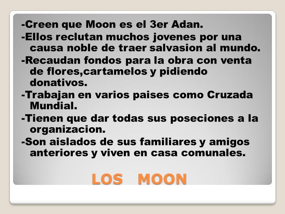 LOS MOON LOS MOON -Creen que Moon es el 3er Adan.