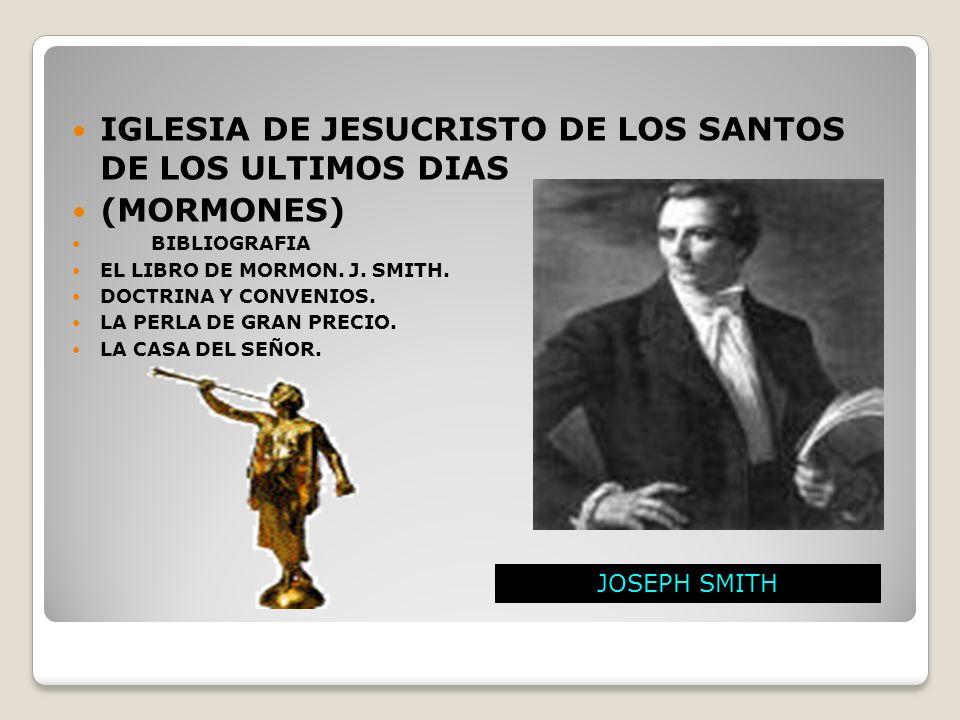 IGLESIA DE JESUCRISTO DE LOS SANTOS DE LOS ULTIMOS DIAS (MORMONES) BIBLIOGRAFIA EL LIBRO DE MORMON.