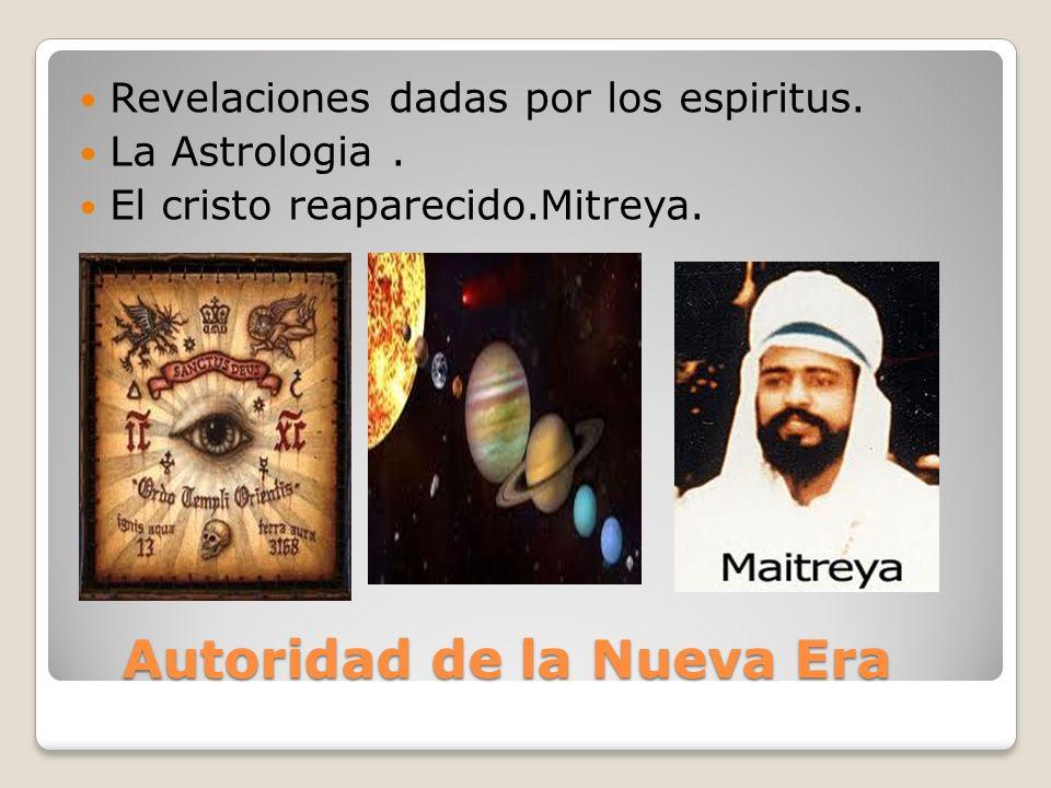 Autoridad de la Nueva Era Autoridad de la Nueva Era Revelaciones dadas por los espiritus.