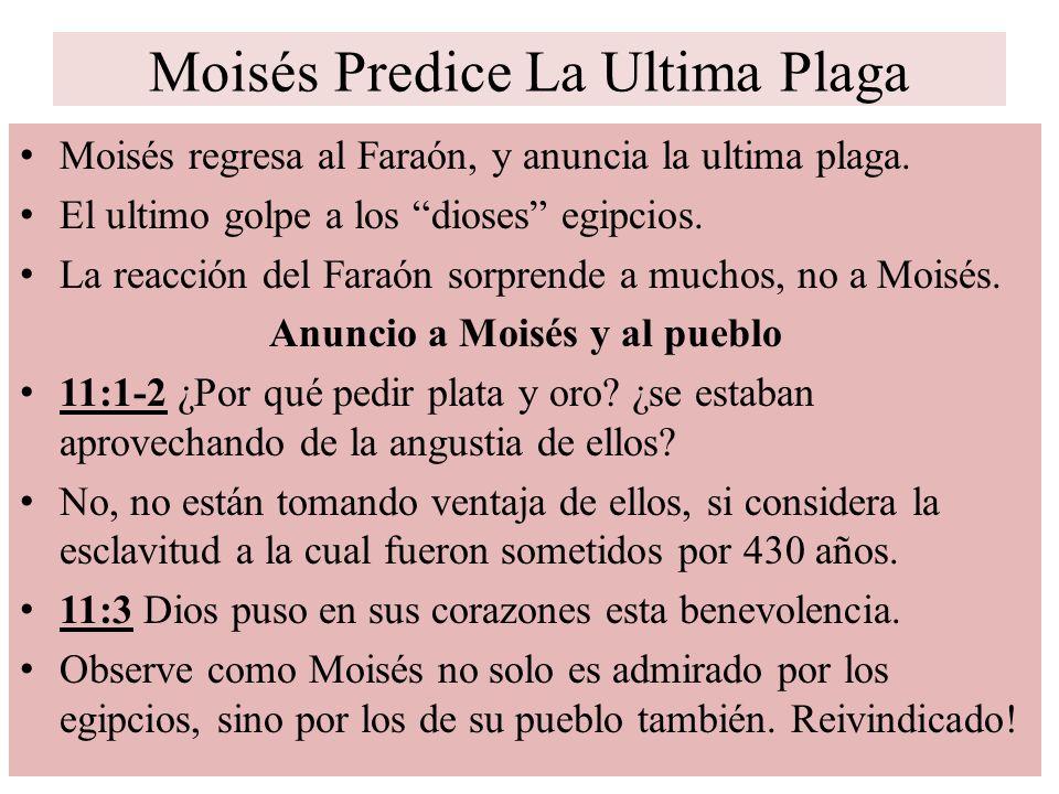 Moisés Predice La Ultima Plaga Moisés regresa al Faraón, y anuncia la ultima plaga. El ultimo golpe a los dioses egipcios. La reacción del Faraón sorp