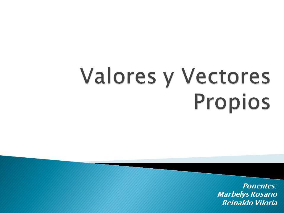 Para verificar la independencia lineal de los tres vectores anteriores se forma la matriz P, cuyas columnas son los vectores característicos y se convierte a la forma escalonada reducida.