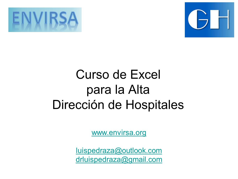 www.envirsa.org luispedraza@outlook.com drluispedraza@gmail.com Curso de Excel para la Alta Dirección de Hospitales