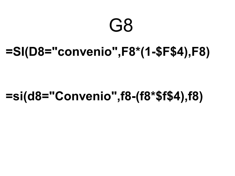 G8 =SI(D8=