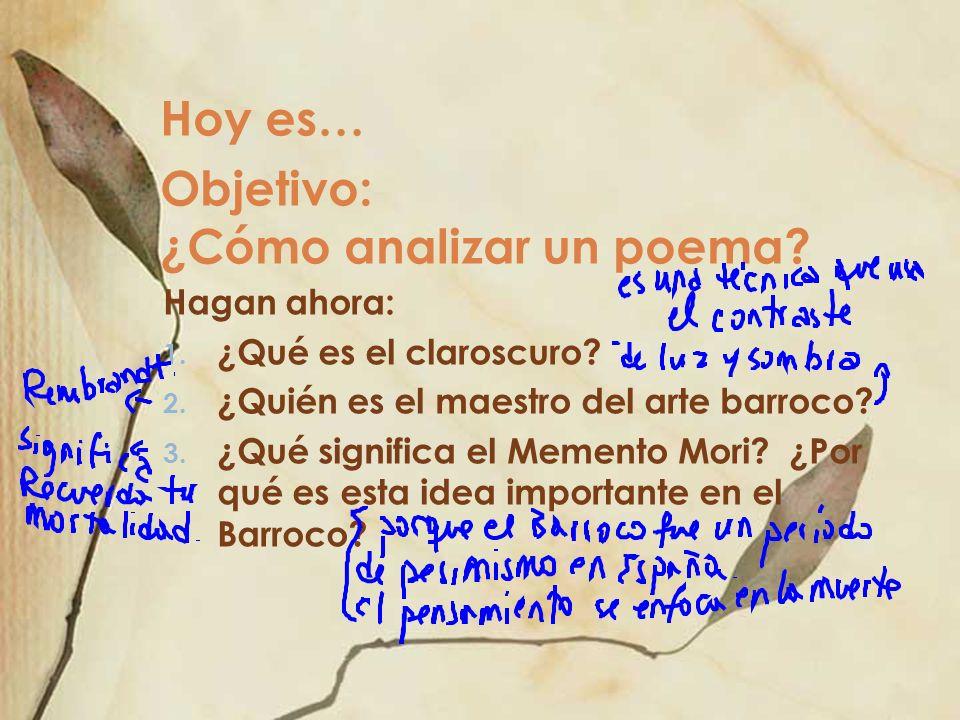 Hagan ahora: 1. ¿Qué es el claroscuro? 2. ¿Quién es el maestro del arte barroco? 3. ¿Qué significa el Memento Mori? ¿Por qué es esta idea importante e