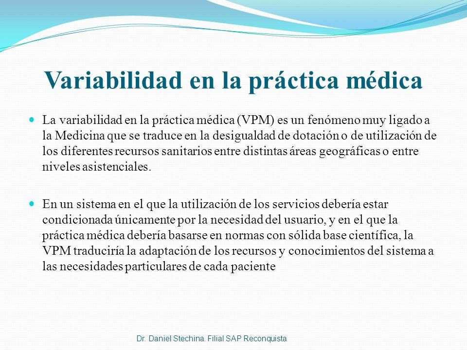 Variabilidad en la práctica médica La variabilidad en la práctica médica (VPM) es un fenómeno muy ligado a la Medicina que se traduce en la desigualda