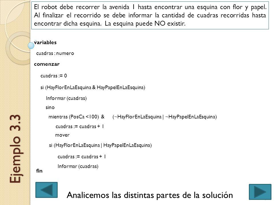 4Ingreso 2013 - Expresión de Problemas y Algoritmos Ejemplo 3.3 El robot debe recorrer la avenida 1 hasta encontrar una esquina con flor y papel.