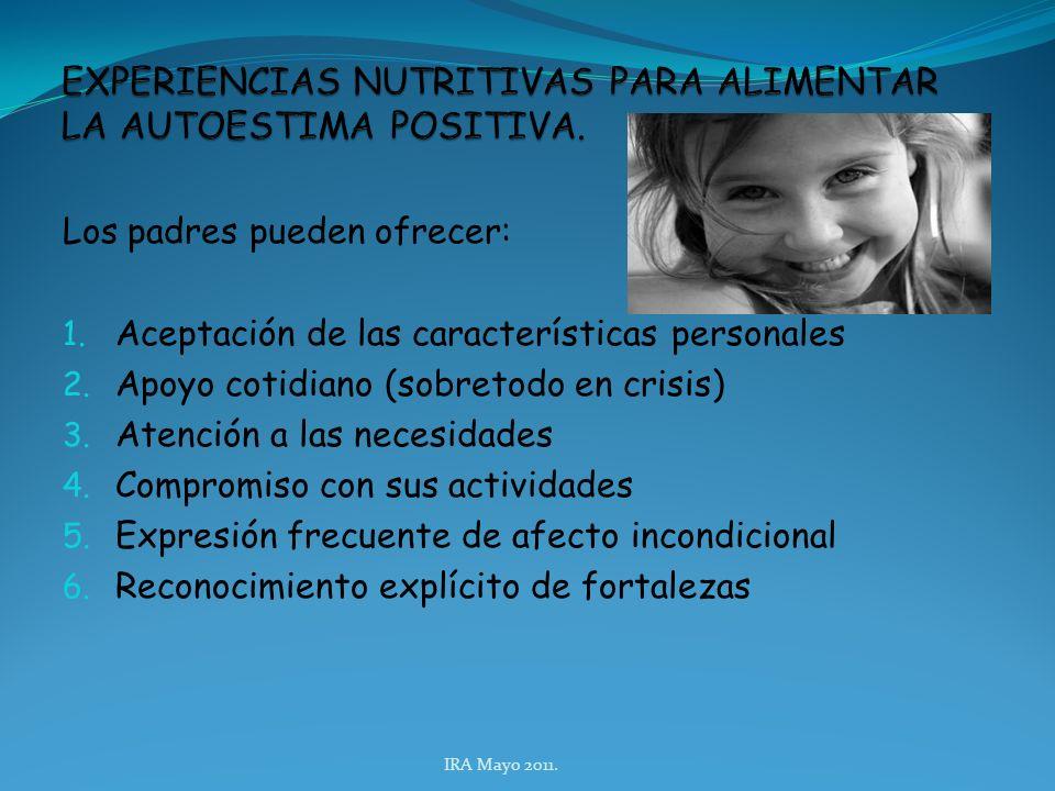 Los padres pueden ofrecer: 1. Aceptación de las características personales 2.